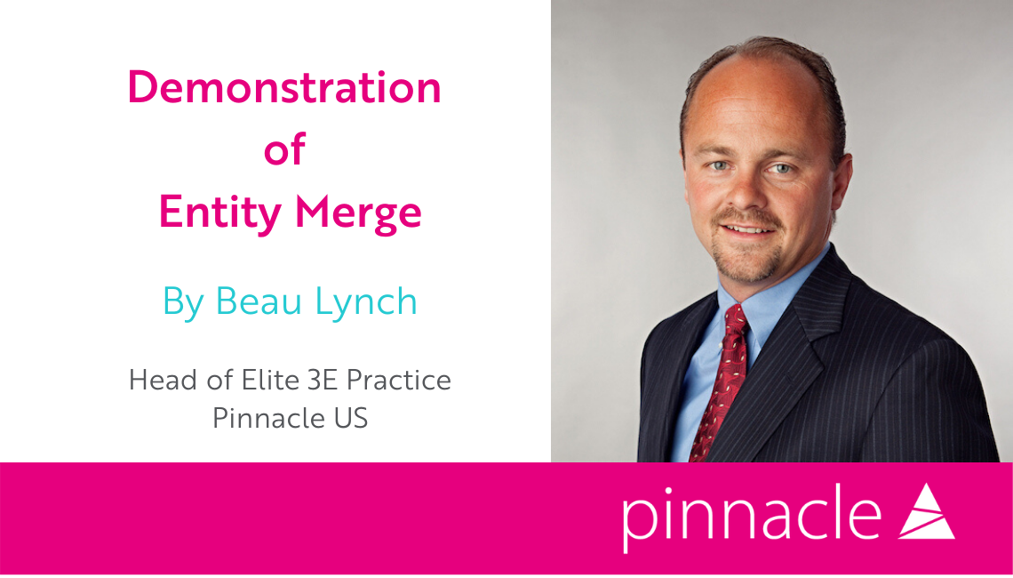 Demonstration of Entity Merge by Pinnacle Beau Lynch