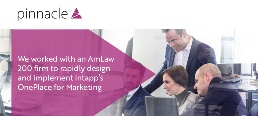 Pinnacle US AmLaw 200 Intapp OnePlace for Marketing case study